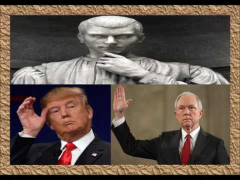 Sessions will Go and Machiavelli is an amateur compared to Trump