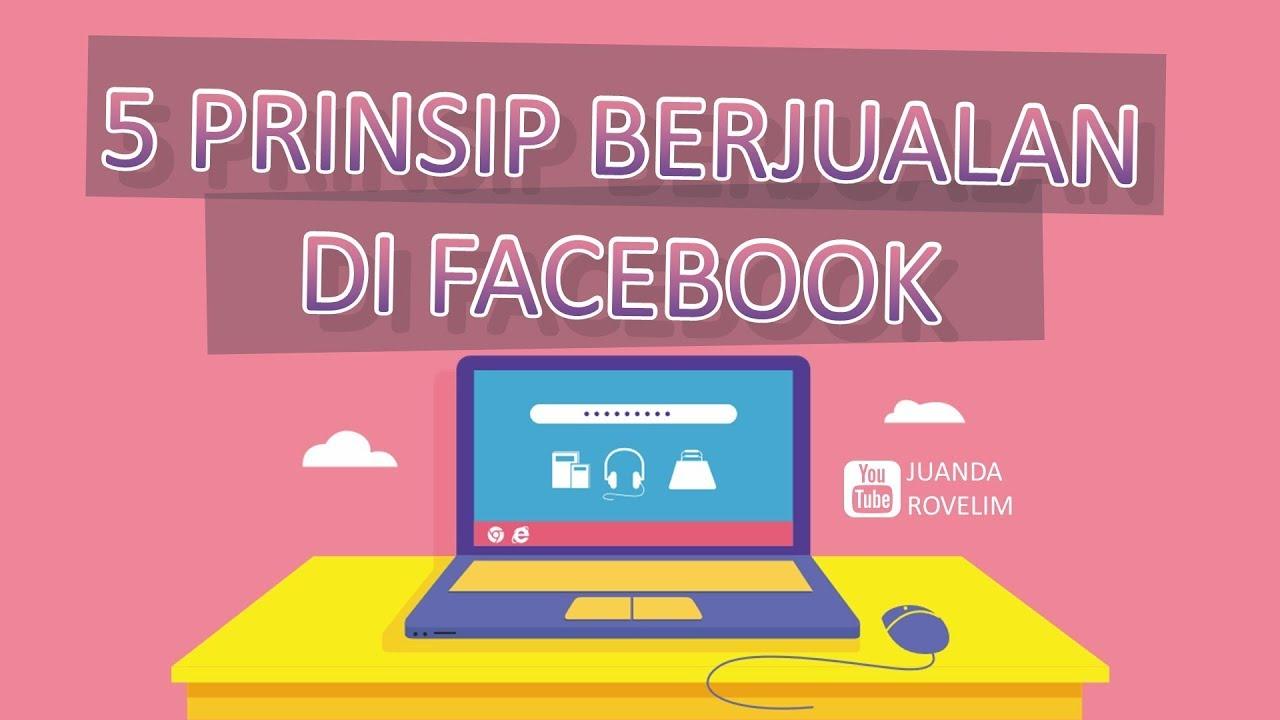 cara sukses bisnis online lewat facebook - 5 Prinsip ...