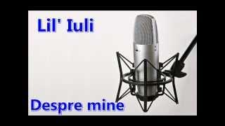 Lil' Iuli - Despre mine