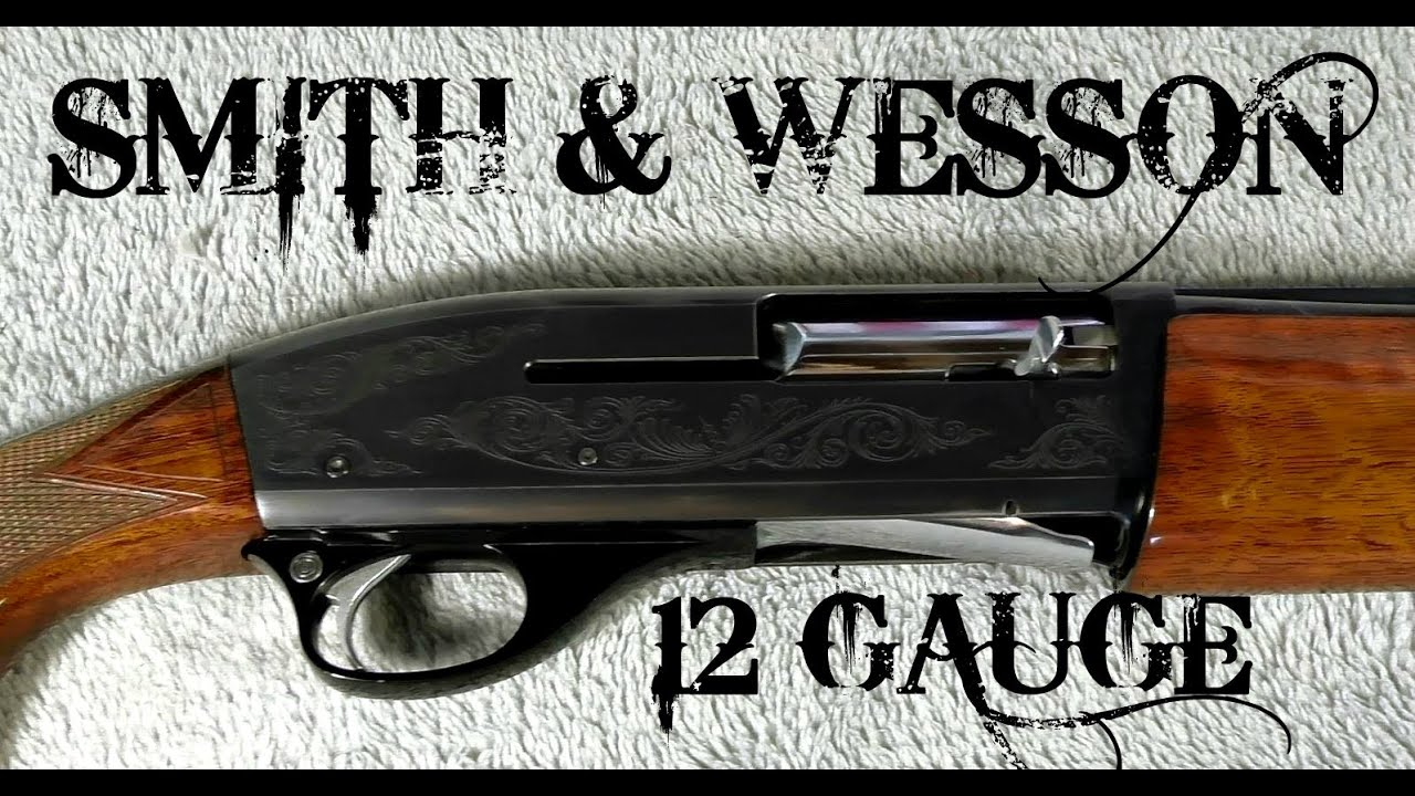 Smith And Wesson Semi Auto 12 Gauge Model 1000 Youtube
