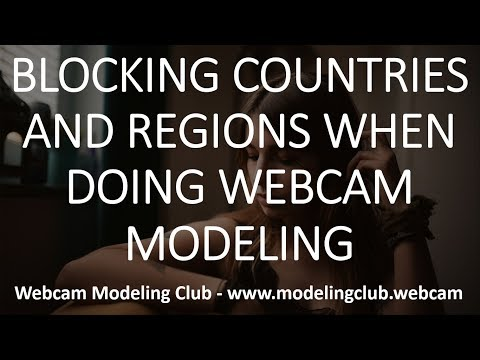Blocking countries and regions when doing webcam modeling