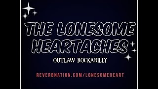 The Lonesome Heartaches (Live in Riverside @ Mission Tobacco Lounge