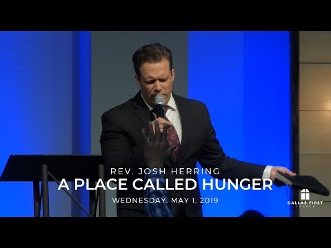 Rev. Josh Herring – A Place Called Hunger