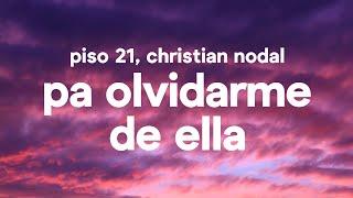 Piso 21, Christian Nodal - Pa Olvidarme De Ella (Letra / Lyr...