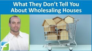 What They Don't Tell You About Wholesaling Houses