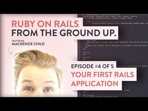 Your First Rails Application  [ Ruby on Rails from the ground up - 4/5 ]