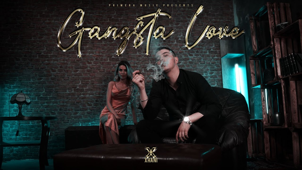 XHANI - GANGSTA LOVE (Official Video)