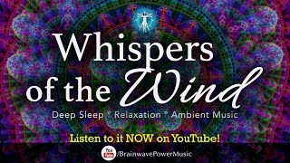 Music for a Deep Sleep: 'Whispers of the Wind' - Relaxation, Stress Relief, Soothing, Good Vibration