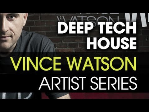 Make Deep Tech House With Vince Watson in Ableton Live - Introduction