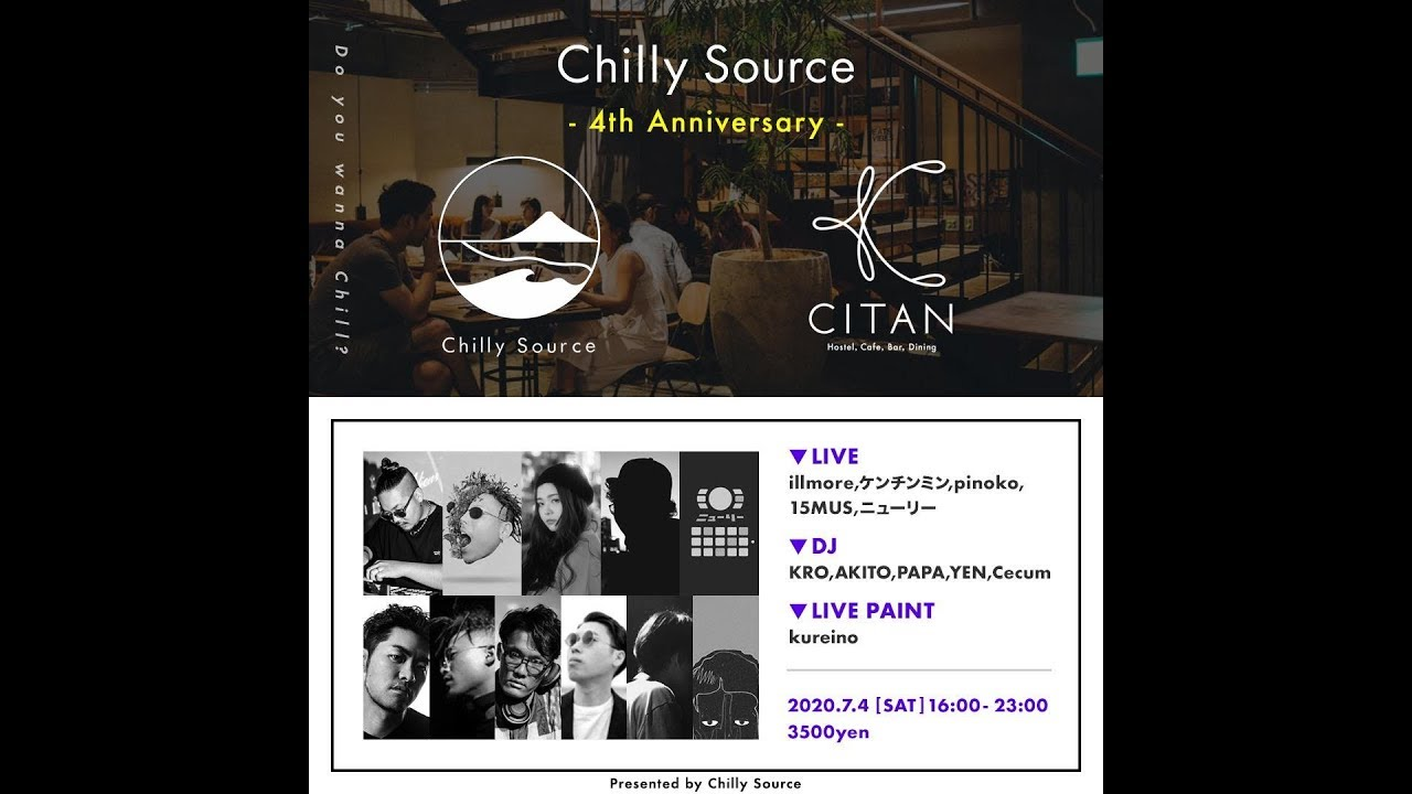 【LIVE NOW !!】Chilly Source 4th Anniversary in CITAN