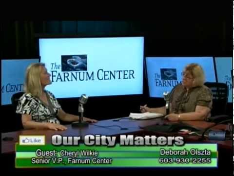 OUR CITY MATTERS  - Farnum Center with Dr. Cheryl Wilkie, Sr. Vice President 7-13-15