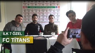 İlk 7 Özel Titans FC
