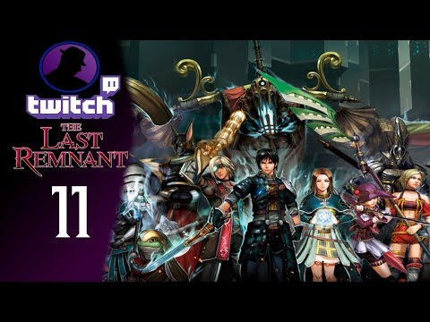 Let's Play The Last Remnant - (From Twitch) - Part 11 - Needing Some More Power!
