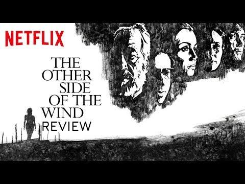 The Other Side Of The Wind Review Venice Film Festival 2018/