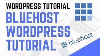 Bluehost WordPress Tutorial For Beginners 2019