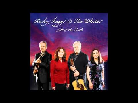 Farther Along - Ricky Skaggs and the Whites