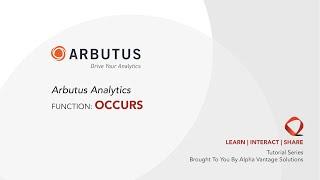 Arbutus Analytics Tutorial - Function: Occurs