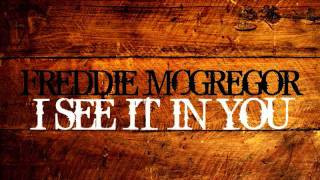 Freddie Mcgregor - I see it in you