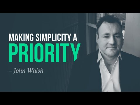 Making Simplicity A Priority · John Walsh (trading Comp Winner)