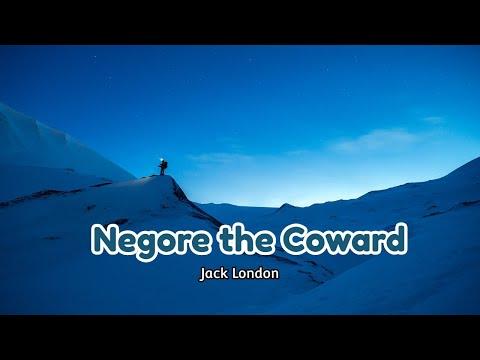 Negore The Coward - Jack London