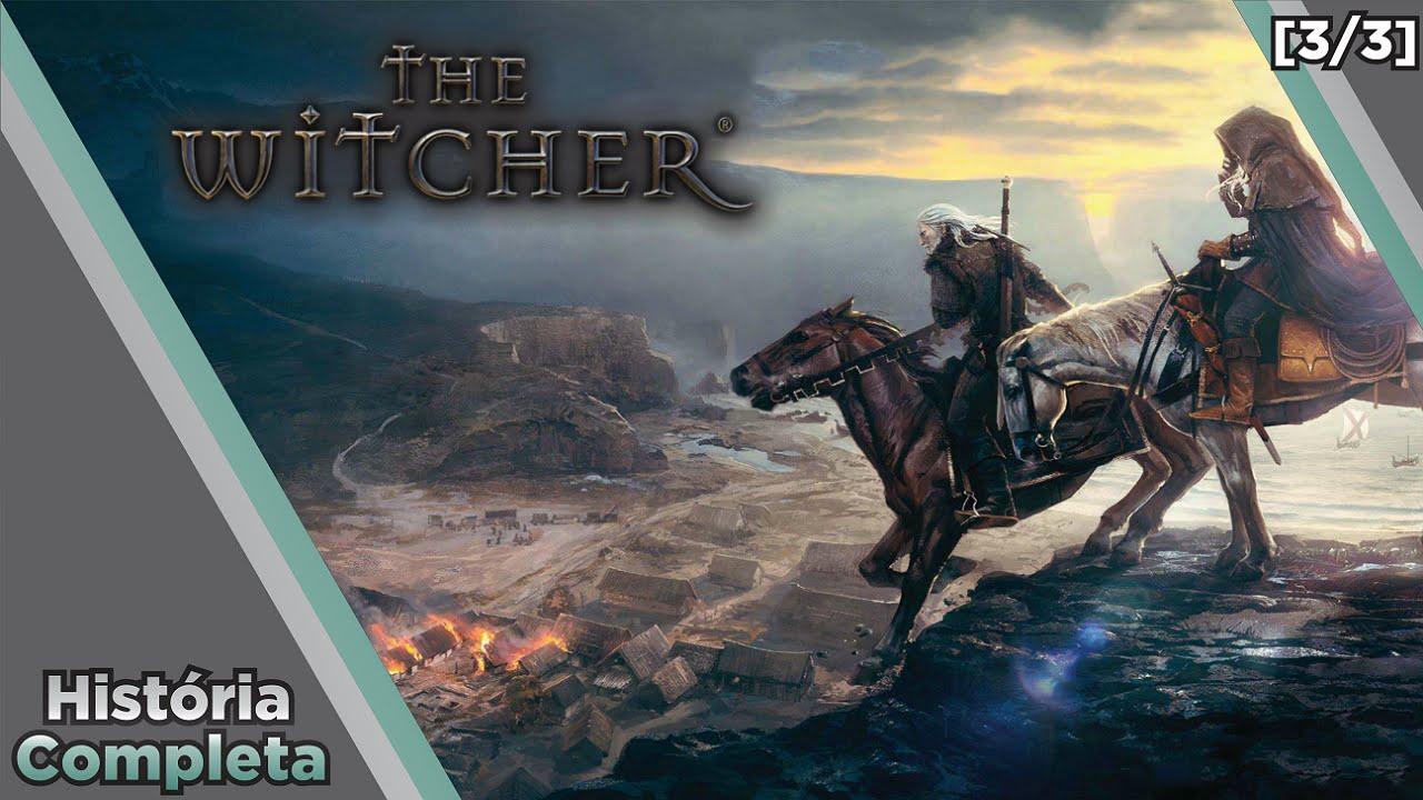GAMES RULES - Saga The Witcher - História Completa #1 - O Universo [3/3]