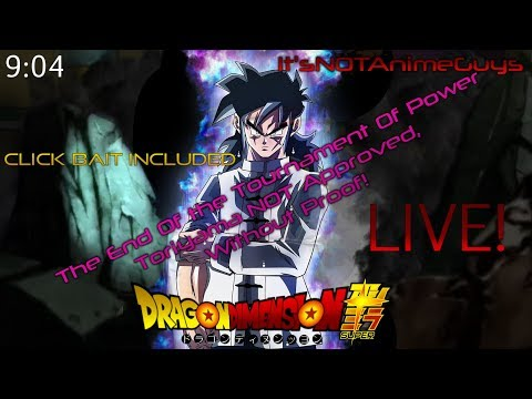 ItsNOTAnimeGuys - The End Of The Tournament, Toriyama NOT Approved Without Proof! LIVE!!!