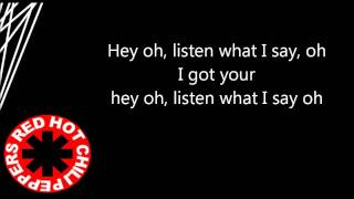 Red Hot Chili Peppers- Snow ( Hey oh ) ( lyrics on screen)