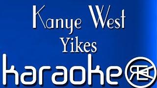 Kanye West - Yikes (Lyrics/Karaoke Video)