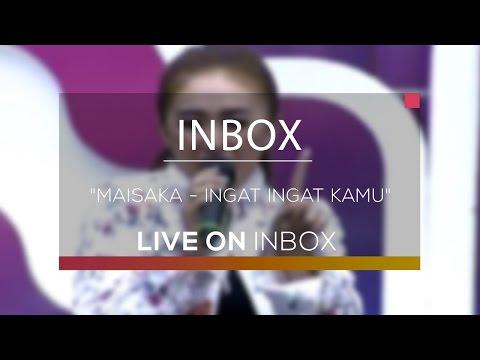 Maisaka - Ingat Ingat Kamu (Live on Inbox)