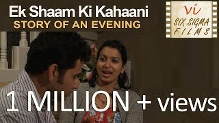 Story Of An Extramarital Affair - Ek Shaam Ki Kahaani | Six Sigma Films