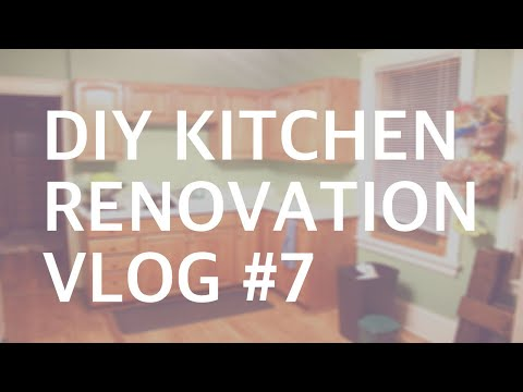 DIY KITCHEN RENOVATION: VLOG #7
