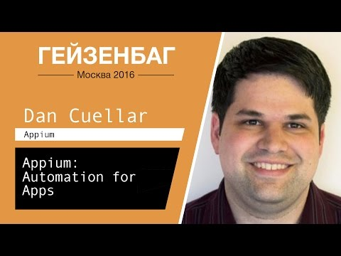 Appium: Automation for Apps — Dan Cuellar