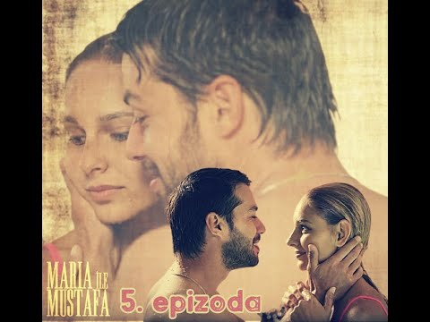 Download Marija i Mustafa -5.epizoda sa prevodom cela