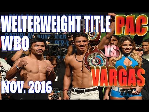 Manny Pacquiao vs Jessie Vargas Nov. 2016 - WBO World Welterweight Championship