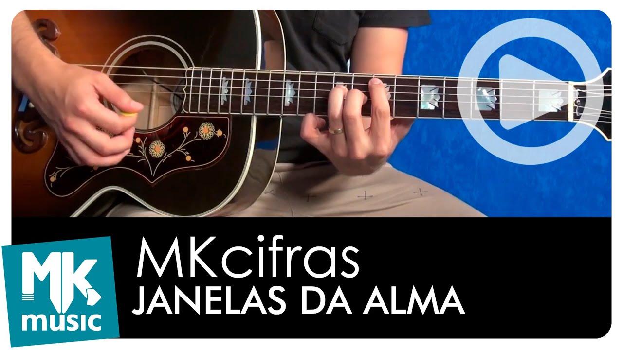 Janelas Da Alma Cifra Simplificada Tom Original Mk Cifras