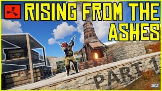 RISING FROM THE ASHES FOR A GREAT START - RUST (Part 1)