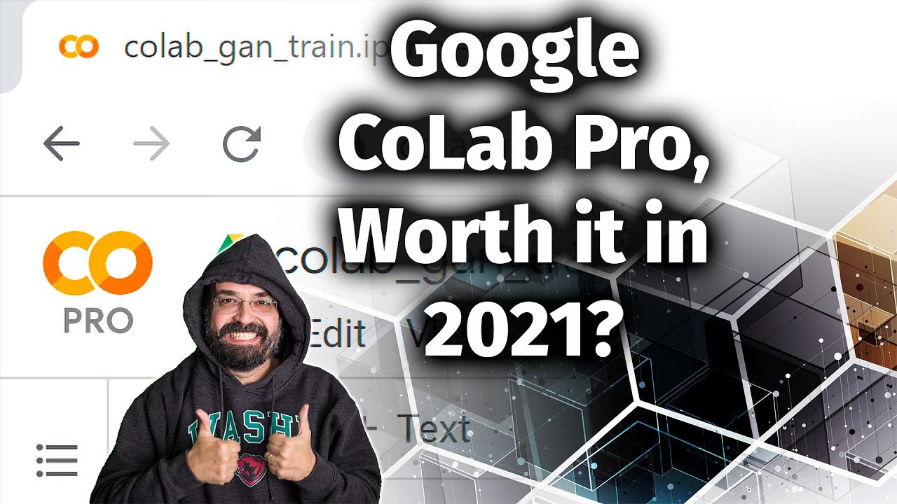 Download Is Google CoLab Pro Worth it in 2021?