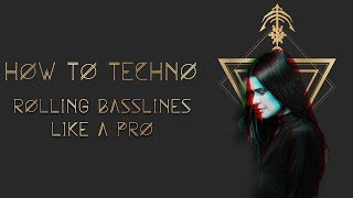 How To Rolling Techno Basslines Like A Pro