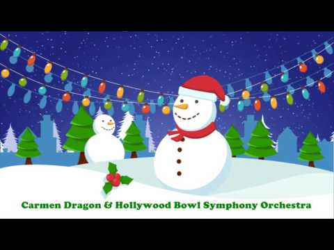 Carmen Dragon & Hollywood Bowl Symphony Orchestra - Carol Of the Bells - Full Album