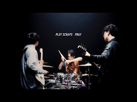 Plot Scraps「PRAY」Music Video
