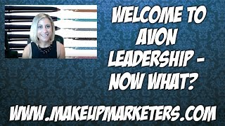 Welcome to Avon Leadership - Now what?