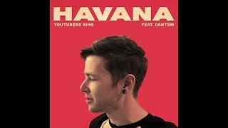 dantdm sings havana · youtubers sing