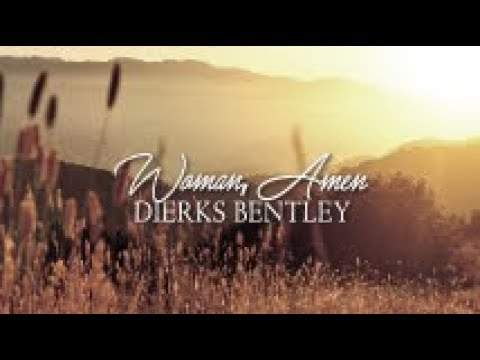 Dierks Bentley - Woman, Amen (Lyric Video)