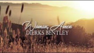 Dierks Bentley - Woman, Amen (Lyric Video)