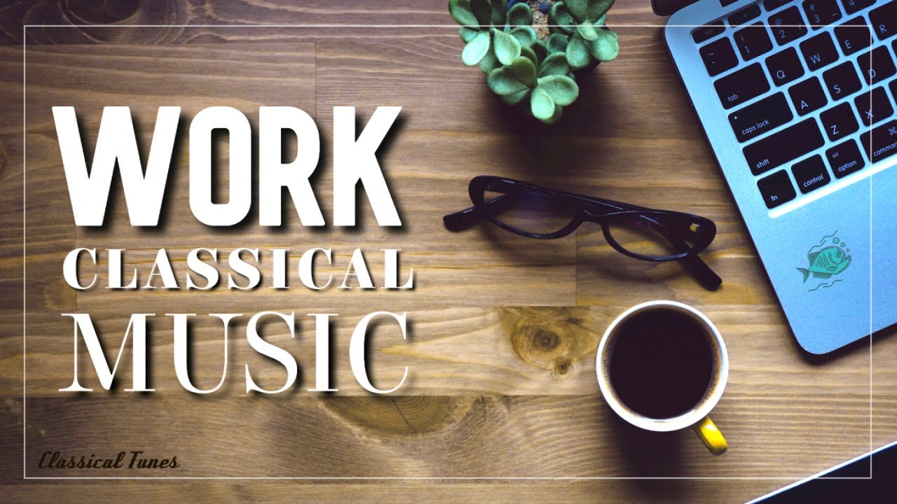 Work Classical Music | Office Study Background Music To Focus Concentrate Increase Yield