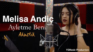 Melisa Andiç  - Ayletme Beni  | Akustik 2019 | Resimi