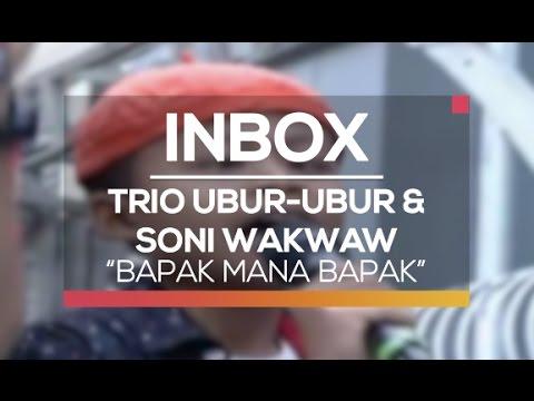 Trio Ubur Ubur dan Soni Wakwaw - Bapak Mana Bapak (Live on Inbox)
