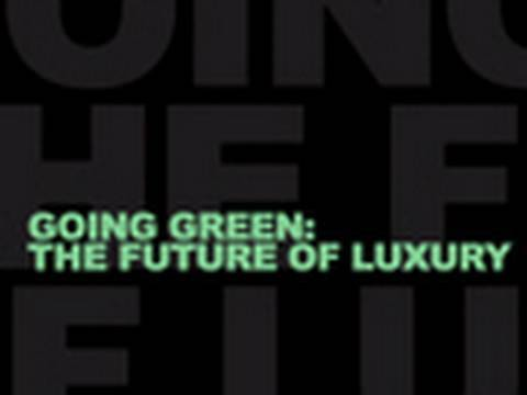 Going Green : The Future of Luxury