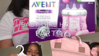 BABY GIRL HAUL !!! ( Part #1 )