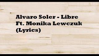 Alvaro Soler - Libre Ft. Monika Lewczuk (Lyrics)
